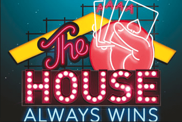 The house wins again